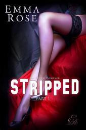 Stripped, Part 1: An Erotic Romance