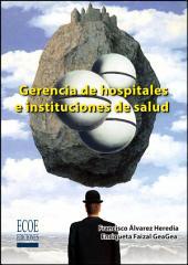 Gerencia de hospitales e instituciones de salud