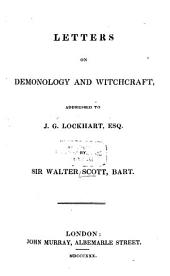 Letters on Demonology and Witchcraft: Addressed to J.G. Lockhart, Esq