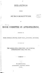 Hearings before subcommittee of House Committee on Appropriations, consisting of Messrs Bingham, Littauer, Gillett (Mass.), Livingston, and Taylor in charge of the Legislative, Executive, and Judicial appropriation bill for 1905