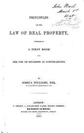 Principles of the Law of Real Property: Intended as a First Book for the Use of Students in Conveyancing