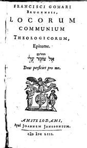 Francisci Gomari ... Locorum communium theologicorum epitome