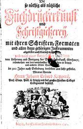 Mit ihren Schriften, Formaten und allen dazu gehörigen Instrumenten abgebildet und klärlich beschrieben, und nebst einer kurzgefaßten Erzählung ... Mit einer Vorrede Herrn Johann Erhard Kappens (etc.): Band 1