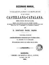 Diccionario manual, ó, Vocabulario completo de las lenguas catalana-castellana: obra única en su clase, escrita con consulta de los autores clásicos ...
