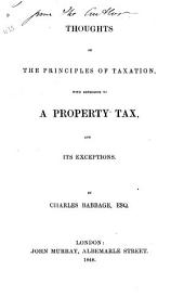Thoughts on the Principles of Taxation, with Reference to a Property Tax and Its Exceptions