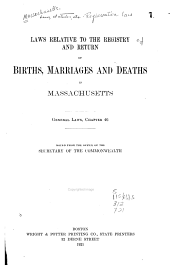 Laws Relative to the Registry and Return of Births, Marriages and Deaths in Massachusetts: General Laws, Part 46