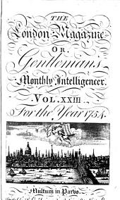 The London magazine, or, Gentleman's monthly intelligencer: Volume 23
