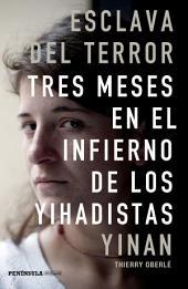 Esclava del terror: Tres meses en el infierno de los yihadistas