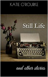 Still Life and Other Stories