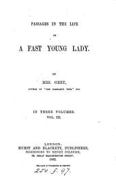 Passages in the life of a fast young lady