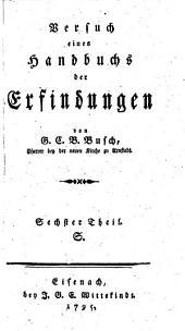 Versuch eines Handbuchs der Erfindungen. Neue Aufl: Volume 6