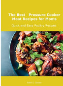 The Best Pressure Cooker Meat Recipes for Moms