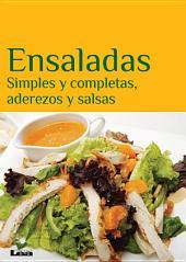 Ensaladas. Simples y completas, aderezos y salsas