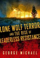 Lone Wolf Terror and the Rise of Leaderless Resistance PDF
