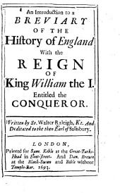 An Introduction to a Breviary of the History of England: With the Reign of King William the I, Entitled the Conqueror