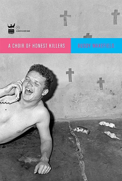 A Choir of Honest Killers