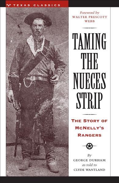 Download Taming the Nueces Strip Book