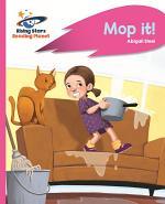 Reading Planet - Mop it! - Pink A: Rocket Phonics