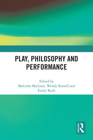 Play  Philosophy and Performance