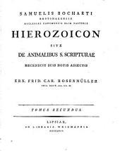 Samuelis Bocharti Hierozoicon: sive De animalibus S. Scripturae, Volume 2