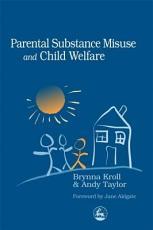 Parental Substance Misuse and Child Welfare PDF