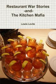 Restaurant War Stories  And  The Kitchen Mafia