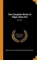 The Complete Works of Edgar Allen Poe;