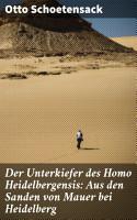 Der Unterkiefer des Homo Heidelbergensis  Aus den Sanden von Mauer bei Heidelberg PDF