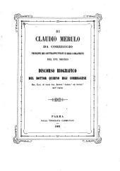 Di Claudio Merulo da Correggio, principe dei contrappuntisti e degli organisti del XVI.secolo: discorso biografico