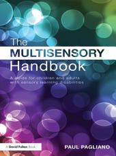 The Multisensory Handbook: A guide for children and adults with sensory learning disabilities