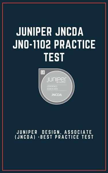 Juniper JNCDA - JN0-1102 Exam Practice Test 2021