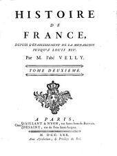 Histoire de France, depuis l'établissement de la monarchie jusqu'au règne de Louis XIV.