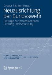 Neuausrichtung der Bundeswehr: Beiträge zur professionellen Führung und Steuerung