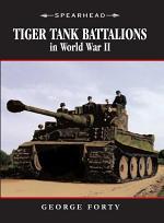Tiger Tank Battalions in World War II