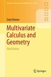 Multivariate Calculus and Geometry: Edition 3