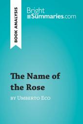 The Name of the Rose by Umberto Eco (Book Analysis): Detailed Summary, Analysis and Reading Guide