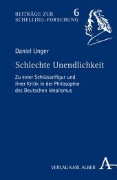 Schlechte Unendlichkeit: Zu einer Schlüsselfigur und ihrer Kritik in der Philosophie des Deutschen Idealismus