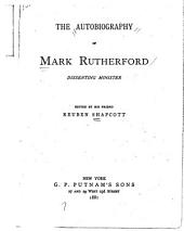The Autobiography of Mark Rutherford [pseud.] Dissenting Minister