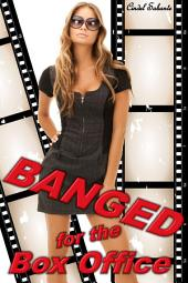 Banged for the Box Office (Bondage, Interracial, Humiliation, Menage, Virgin)