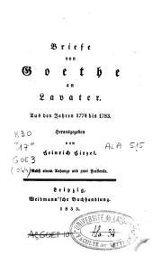 Briefe von Goethe an Lavater: aus den Jahren 1774 bis 1783