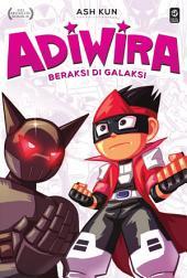 Adiwira #4: Beraksi di Galaksi
