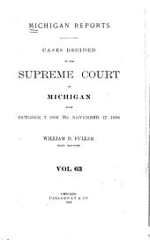 Michigan Reports: Reports of Cases Determined in the Supreme Court of Michigan, Volume 63
