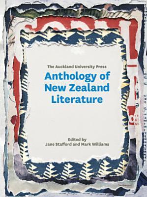 The Auckland University Press Anthology of New Zealand Literature PDF