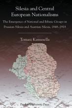 Silesia and Central European Nationalisms PDF