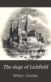The Siege of Lichfield: A Tale Illustrative of the Great Rebellion