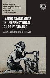 Labor Standards in International Supply Chains: Aligning Rights and Incentives
