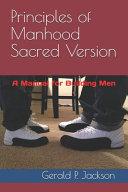 Principles of Manhood Sacred Version