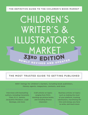 Children s Writer s   Illustrator s Market 33rd Edition