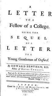 A Letter to a Fellow of a College: Being the Sequel of A Letter to a Young Gentleman of Oxford, Volume 2
