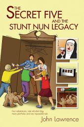 The Secret Five and the Stunt Nun Legacy
